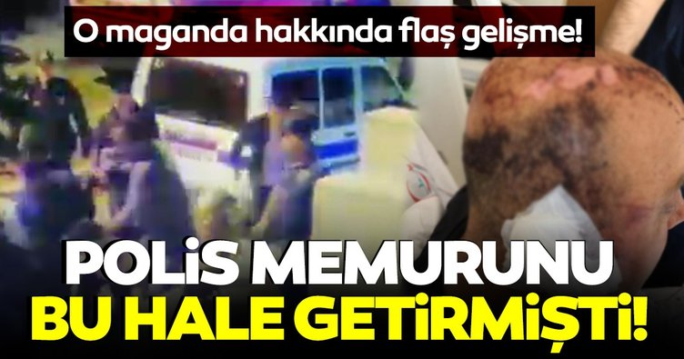 Son dakika haberler: Polis memurunu telsizle dövmüştü! O maganda hakkında flaş gelişme!
