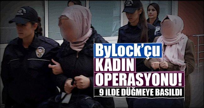 9 ilde ByLock'çu kadın operasyonu