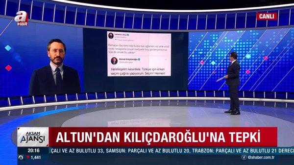 İletişim Başkanı Altun'dan Kılıçdaroğlu'na tepki | Video