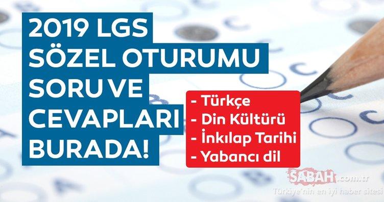 LGS sözel sınav soruları ve cevapları yayınlandı! 2019 LGS Türkçe, Din Kültürü, İnkılap Tarihi ve İngilizce soru ve cevap anahtarı burada!
