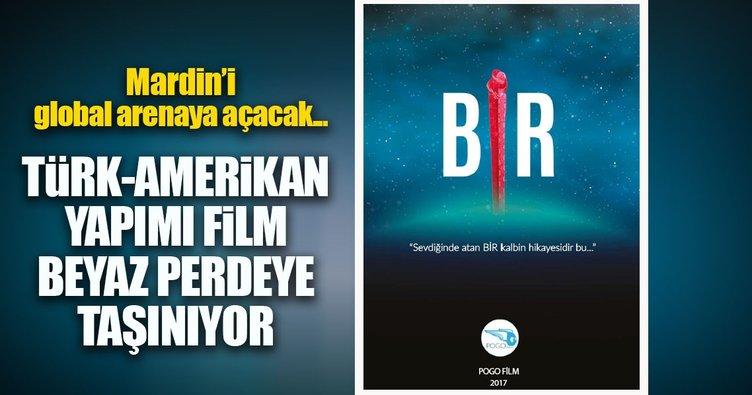 Türk-Amerikan ortak yapımı ''BİR'' sinema filmi Mardin'i global arenaya açacak