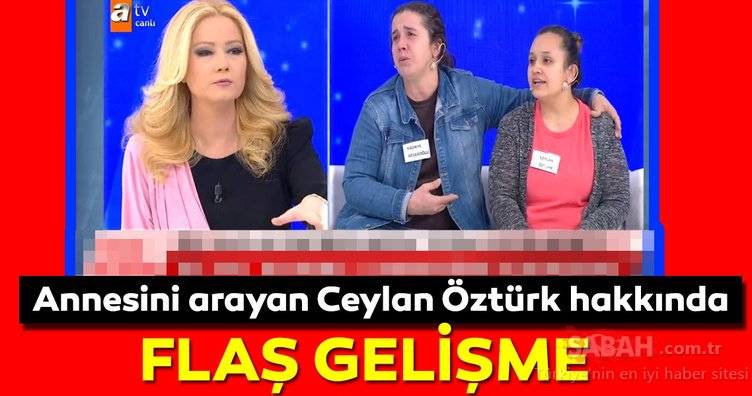 Müge Anlı canlı yayınından son dakika haberi! Annesini arayan Ceylan Öztürk annesine kavuştu!
