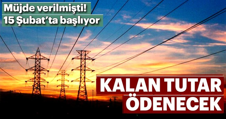 Dar gelirliye elektrik desteği 15 Şubat'ta başlıyor