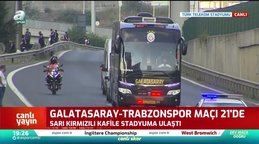 Galatasaray kafilesi stadyuma ulaştı