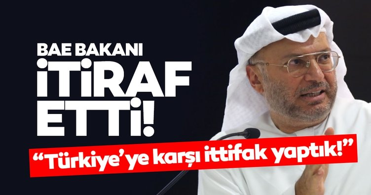 BAE Bakanından son dakika itirafı: Türkiye'ye karşı ittifak yaparak pozisyon aldık!