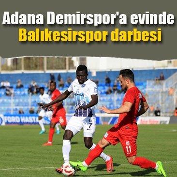 Adana Demirspor'a evinde Balıkesirspor darbesi
