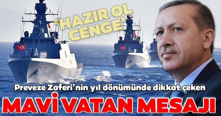 Son dakika: Başkan Erdoğan'dan dikkat çeken Mavi Vatan mesajı! Ecdadın o sözlerini hatırlattı