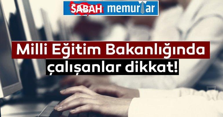 Sabah Memurlar: Milli Eğitim Bakanlığında çalışanlar dikkat!