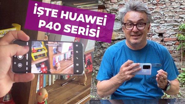 Kamera canavarı Huawei P40serisi avucumuzda! İşte Huawei P40 Pro, P40 ve P40 Lite...   Video