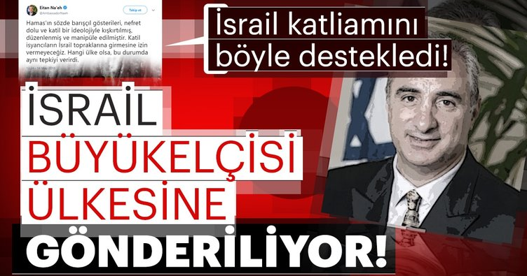 İsrail'in Ankara Büyükelçisi ülkesine gönderiliyor