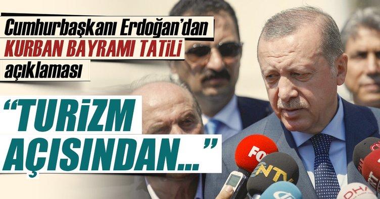 Cumhurbaşkanı Erdoğan'dan Kurban Bayramı tatili açıklaması: Turizm açısından...