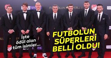 Futbolun Süperleri belli oldu! İşte ödül alan isimler...