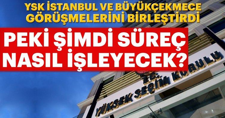 Son dakika haberi: YSK Büyükçekmece ve İstanbul ile ilgili kararını verdi! 'İstanbul ve Büyükçekmece' görüşmeleri birleştirildi
