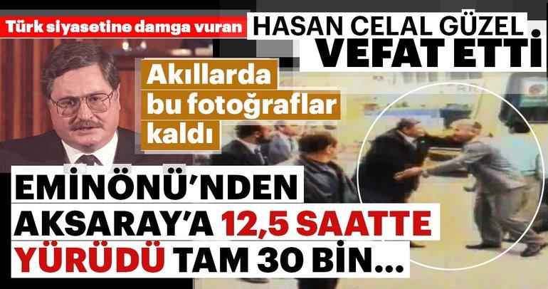 Son dakika: Siyasetinin renkli isimlerinden eski Bakan Hasan Celal Güzel vefat etti