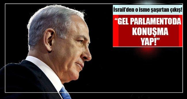 Netanyahu'dan sürpriz çıkış: Gel konuşma yap