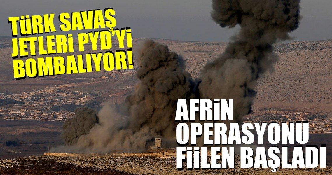 Son Dakika: Ve Afrin operasyonu başladı! Türk savaş uçakları PYD'yi vuruyor!