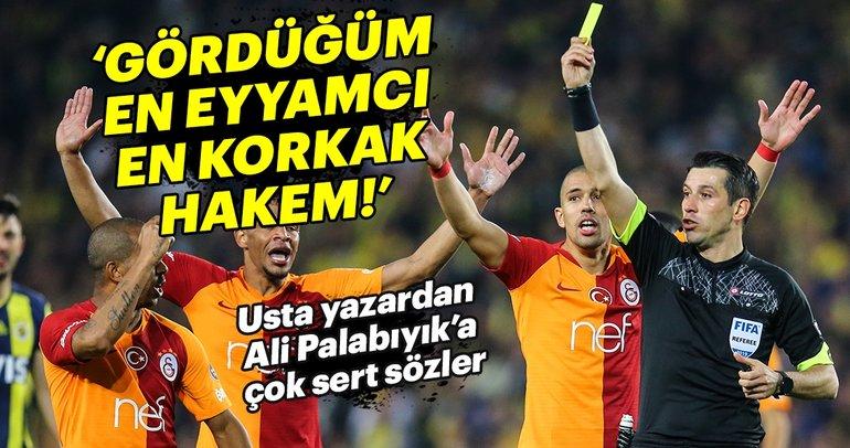 Ahmet Çakar: Fenerbahçe-Galatasaray maçını ve Ali Palabıyık'ı yorumladı
