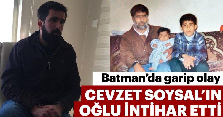 Batman'da garip olay,  Cevzet Soysal'ın oğlu intihar etti