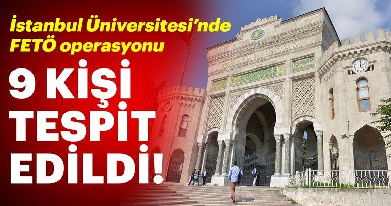 Son dakika: İstanbul Üniversitesi'nde FETÖ operasyonu
