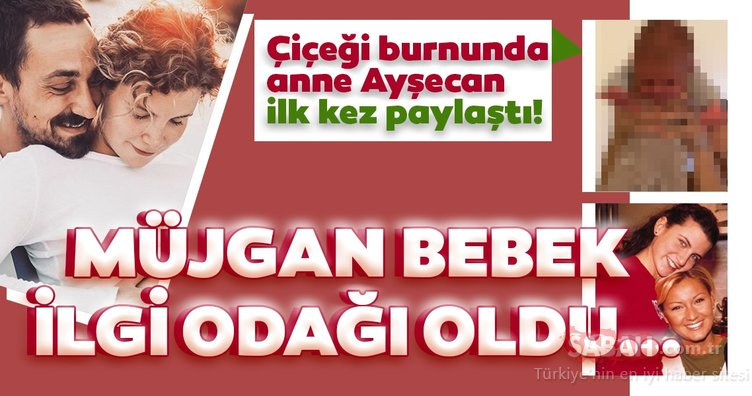 İşte Çocuklar Duymasın'ın Duygu'su Ayşecan Tatari ile Edip Tepeli'nin bebekleri Müjgan… Sosyal medya paylaşımları ilgi odağı oldu!