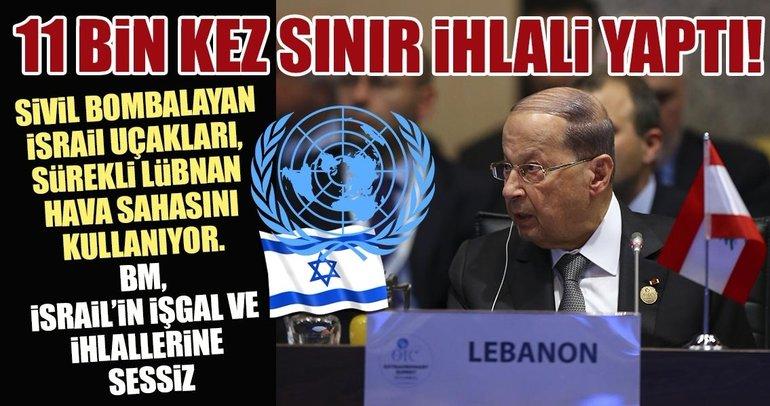 İsrail, Lübnan sınırını 11 bin defadan fazla ihlal etti