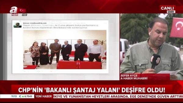 CHP'nin 'Bakanlı şantaj yalanı' böeyle deşifre oldu