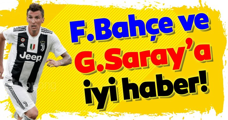Mandzukic'ten Fenerbahçe ve Galatasaray'a iyi haber!