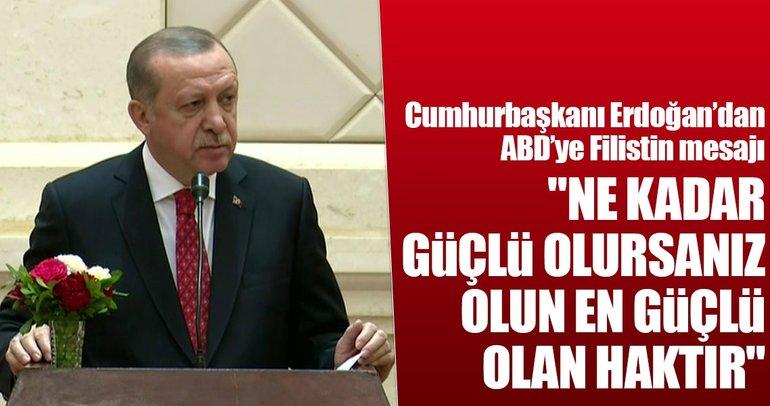 Cumhurbaşkanı Erdoğan'dan ABD'ye Filistin mesajı