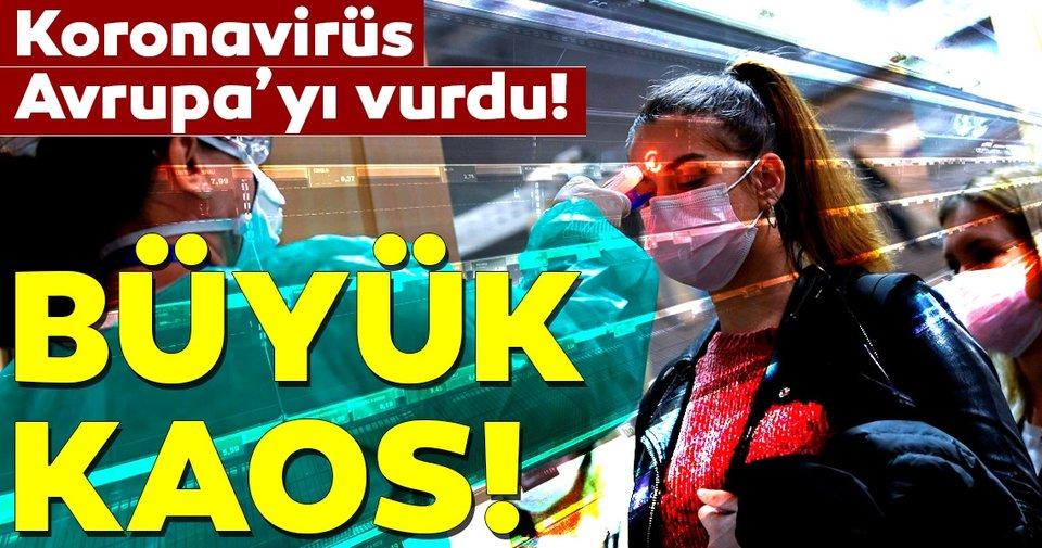 Son dakika: Koronavirüs Avrupa'yı vurdu! Koronavirüs kaosu…