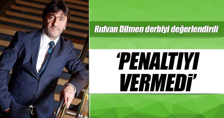 Rıdvan Dilmen: Beşiktaş'ın penaltısı verilmedi