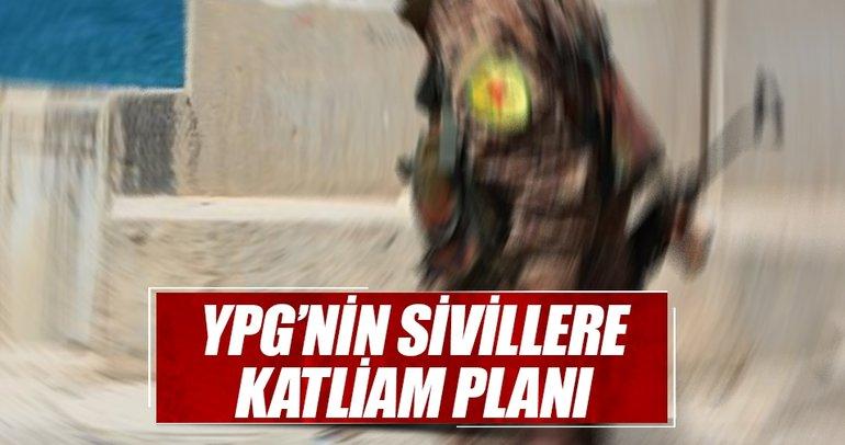 YPG'nin sivillere katliam planı