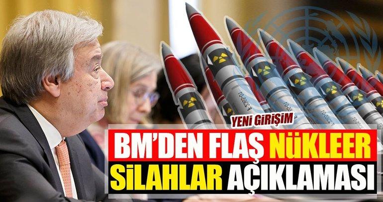 Guterres'ten nükleer silahlara ilişkin yeni girişim açıklaması