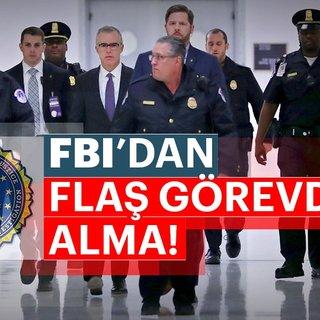 FBI Direktör Yardımcısı Andrew McCabe görevinden alındı