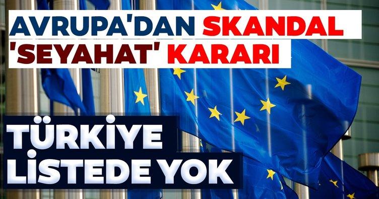Avrupa Birliği'nden skandal hamle! Türkiye listede yok