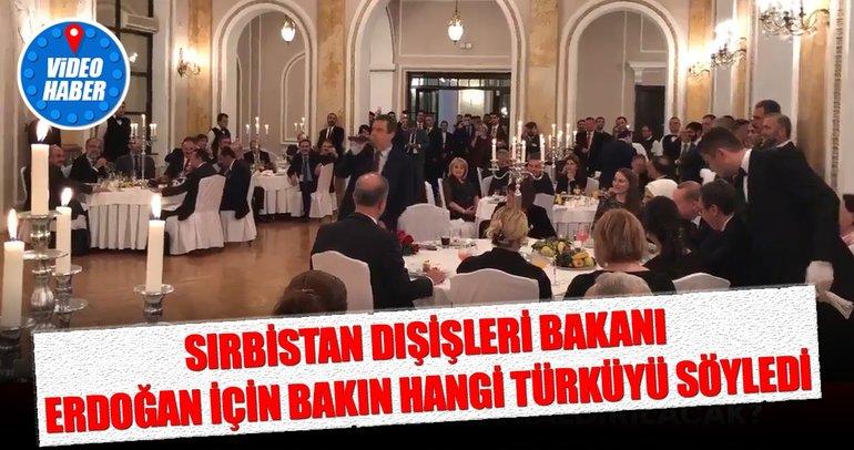 Sırbistan Dışişleri Bakanı Dacic Cumhurbaşkanı Erdoğan için türkü söyledi