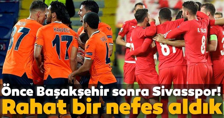 Önce Başakşehir sonra Sivasspor! UEFA'da nefes aldık