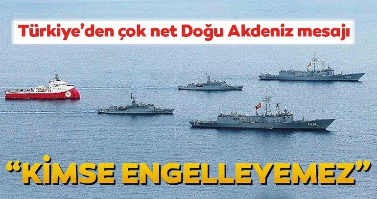 Son dakika! Türkiye'den çok net Doğu Akdeniz mesajı... Kimse engelleyemez