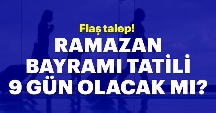 Turizmcilerden 'Ramazan Bayramı tatili 9 güne çıkarılsın' çağrısı!