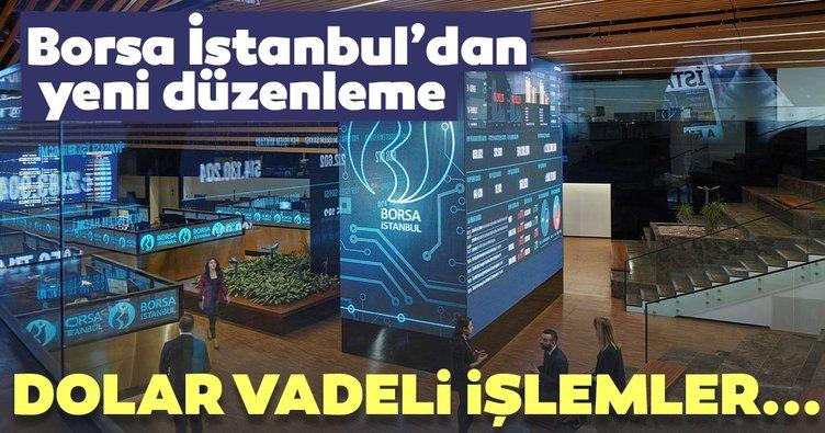 Son dakika: Borsa İstanbul'dan yeni düzenleme! Dolar vadeli işlemler...