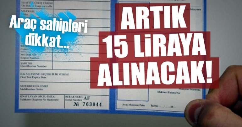 Araç tescil belgesi 15 liraya alınacak!