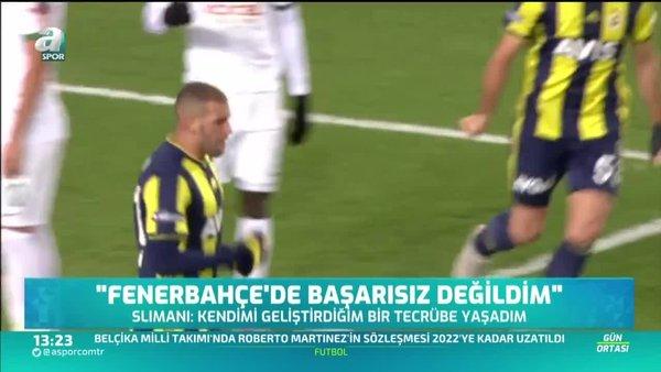 Slimani: Fenerbahçe'de başarısız değildim