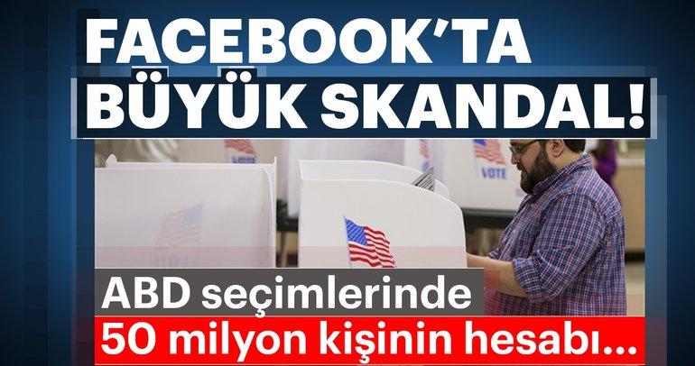 Facebook'ta büyük skandal! ABD seçimlerinde 50 milyon hesap...
