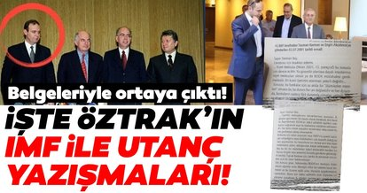 Belgeleriyle ortaya çıktı! İşte CHP'li Faik Öztrak'ın IMF ile utanç yazışmaları...