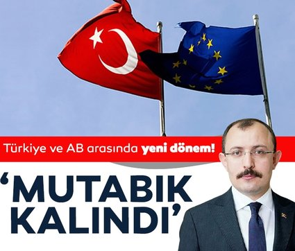 SON DAKİKA: Türkiye ve AB arasında yeni dönem! 'Mutabık kalındı'