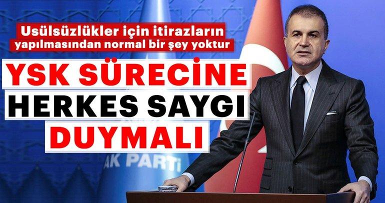 AK Parti Sözcüsü �mer �elik: YSK sürecine herkes saygı duymalı