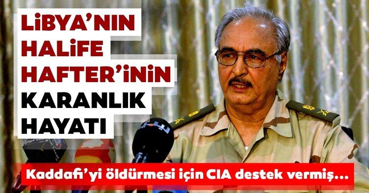 Kaddafi'yi öldürmesi için CIA destek vermiş... Libya'nın halife Hafter'i kimdir?