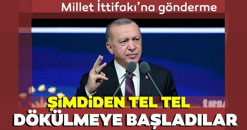 Başkan Erdoğan: Şimdiden tel tel dökülmeye başladılar