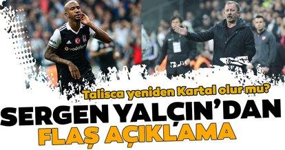 Beşiktaş'a dönecek mi? Sergen Yalçın'dan flaş Talisca açıklaması