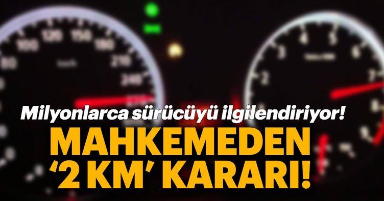Sürücüler bu karara dikkat! Mahkemenin 2 kilometre iptali