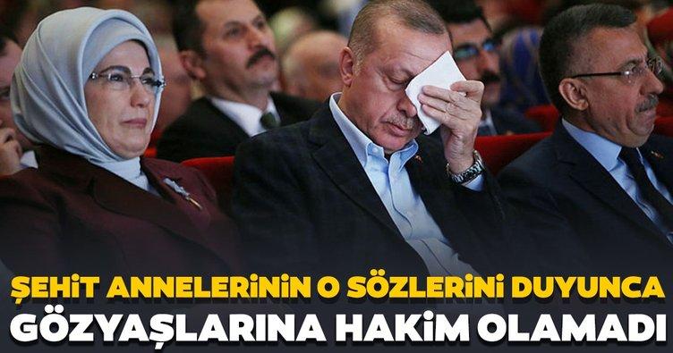Son dakika: Başkan Erdoğan gözyaşlarını tutamadı! Şehit annelerinin o sözlerini duyunca...